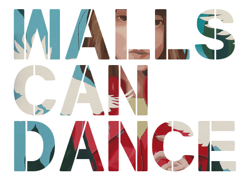 Walls Can Dance